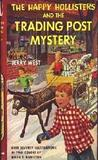 The Happy Hollisters And The Trading Post Mystery (Happy Hollisters, #7)