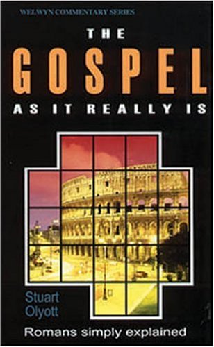 The Gospel as it Really is: Romans simply explained