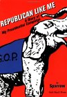 Republican Like Me: A Diary of My Presidential Campaign