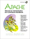 Apache Web Server Administration & E Commerce Handbook