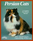 Persian Cats: Everything About Purchase, Nutrition, Diseases, And Behavior: Special Chapter, Understanding Persian Cats