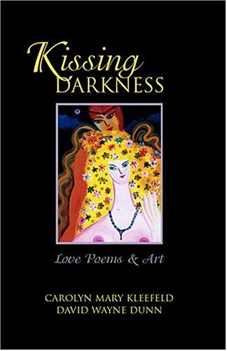 Kissing Darkness: Love Poems