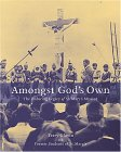 Amongst God's Own: The Enduring Legacy of St. Mary 's Mission