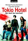 Tokio Hotel. So laut du kannst!