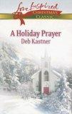 A Holiday Prayer by Deb Kastner