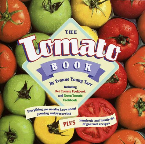The Tomato Book by Yvonne Young Tarr