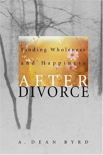 Finding Wholeness and Happiness After Divorce