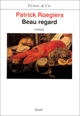 Beau Regard: Roman
