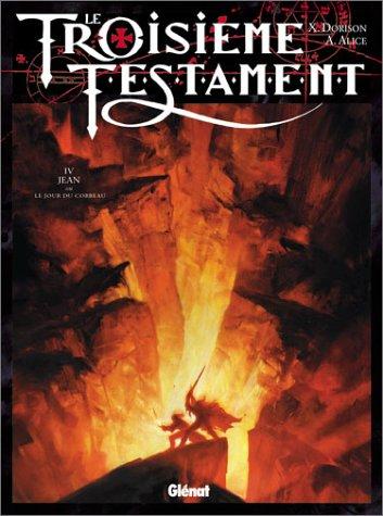 Jean ou Le Jour du corbeau (Le Troisième Testament #4)