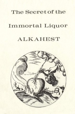 The Secret of the Immortal Liquor Called Alkahest
