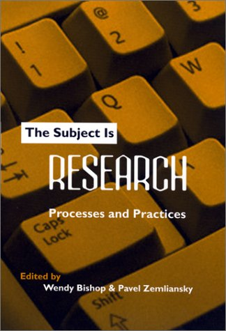 The Subject Is Research: Processes and Practices