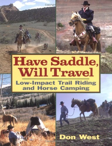 Have Saddle, Will Travel : Low-Impact Trail Riding and Horse Camping