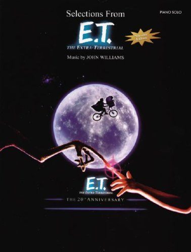 Selections from E.T. (the Extra-Terrestrial) the 20th Anniversary: Piano Solos