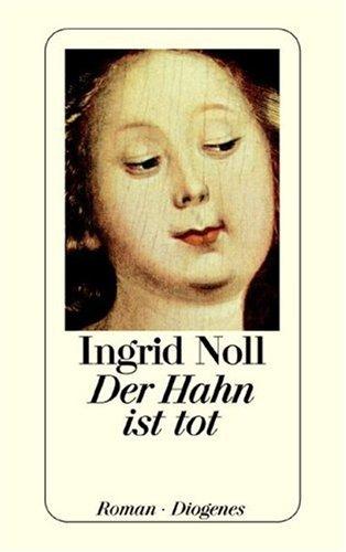 Der Hahn ist tot by Ingrid Noll