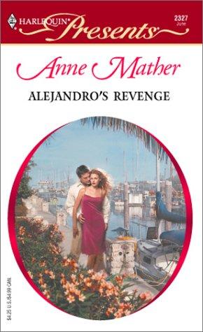 Alejandro's Revenge  (Latin Lovers) by Anne Mather