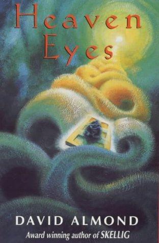 Heaven Eyes by David Almond