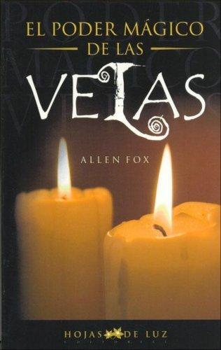 El Poder Magico De Las Velas/ Magical Power of Candles