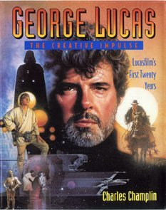 George Lucas: The Creative Impulse: Lucasfilm's First Twenty Years