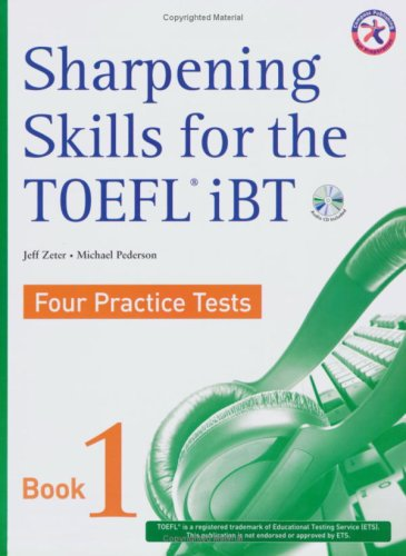 Sharpening Skills For The Toefl I Bt, Four Practice Tests (W/4 Audio C Ds), Book 1