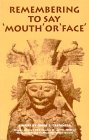 Remembering to Say Mouth or Face