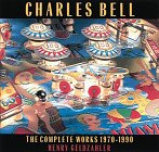 Charles Bell: The Complete Works, 1970 1990