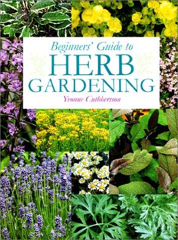 Beginneru0027s Guide To Herb Gardening