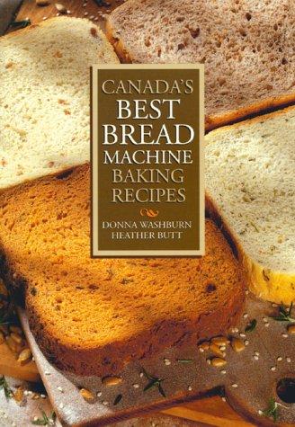 Canadas Best Bread Machine Baking Recipes