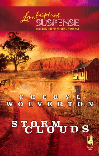 Storm Clouds (Steeple Hill Love Inspired Suspense # 7) (Everyday Heroes Book 3)