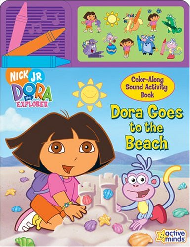 Dora the Explorer: Dora Goes to the Beach (Color Along Sound Book)