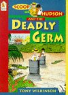 Scoop And Hudson And The Deadly Germ