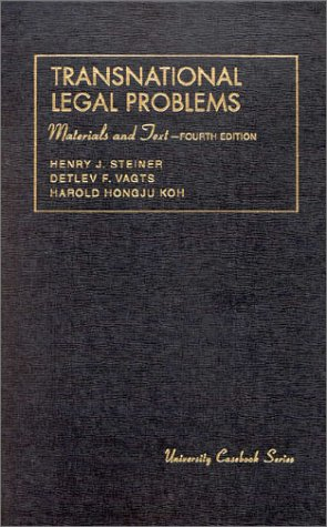 Steiner, Vagts And Koh's Transnational Legal Problems, Materials And Text, 4th (University Casebook Series®)