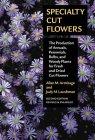 Specialty Cut Flowers by Yen M. Peterson