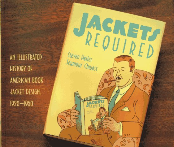 Jackets Required: An Illustrated History of American Book Jacket Design, 1920-1950