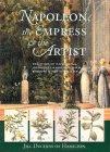 Napoleon, The Empress & The Artist: The Story Of Napoleon, Josephine's Garden At Malmaison, Redoutڳe & The Australian Plants