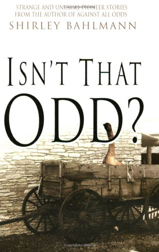 Isn't That Odd?: Strange and Unusual Pioneer Stories
