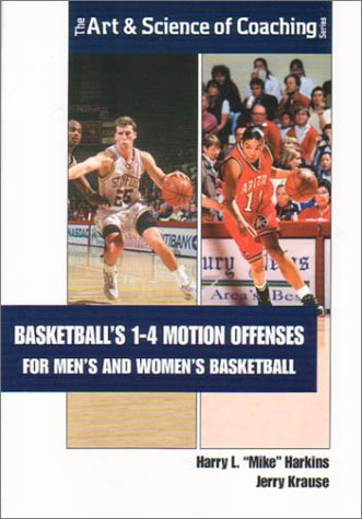 Basketballs 1-4 Motion Offenses for Mens and Women's Basketball (The Art & Science of Coaching Series)