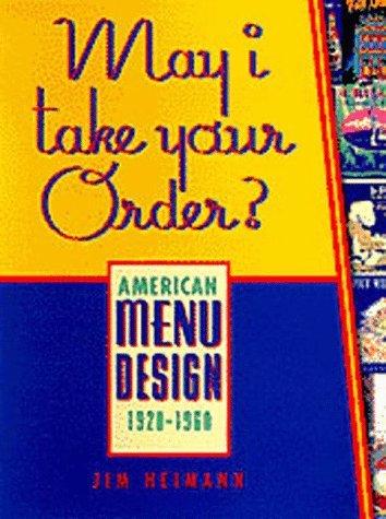 May I Take Your Order: American Menu Design 1920-1960