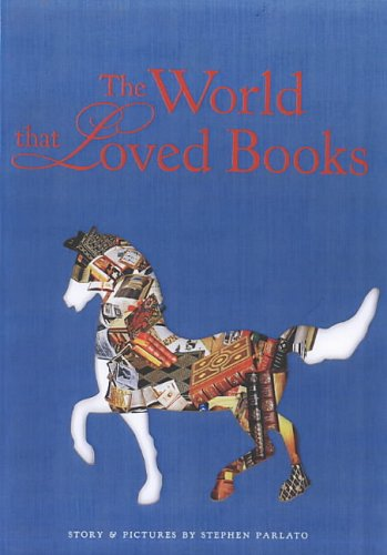 The World That Loved Books by Stephen Parlato