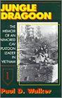 Jungle Dragoon: The Memoir of an Armored Cav Platoon Leader