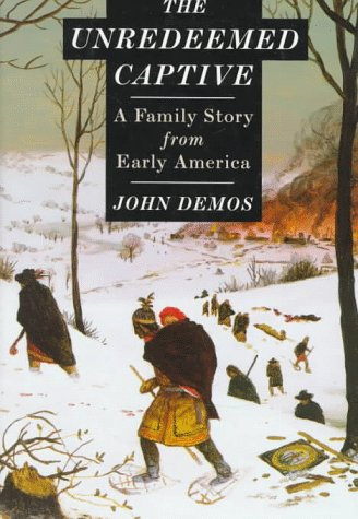 the unredeemed captive Vaudreuil quietly approached the indians with his offer and they accepted, writes demos in his award-winning book, the unredeemed captive on the night of feb 28, 1704, a band of abenaki and mohawk indians attacked deerfield.