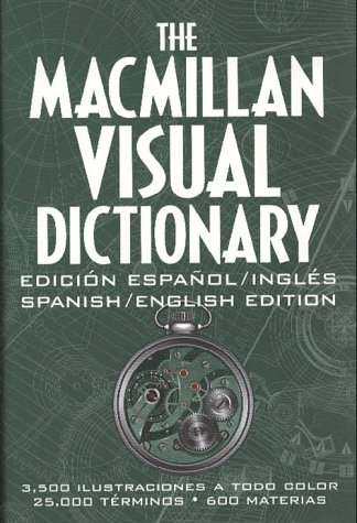 The Macmillan Visual Dictionary 3 500 Color Ilrations 25 000 Terms 600 Subjects