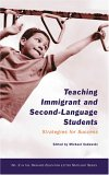 Teaching Immigrant and Second-Language Students: Strategies for Success