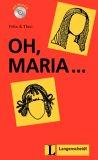 Oh, Maria ... (Felix & Theo)