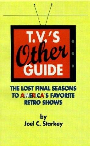 T.V.'s Other Guide: The Lost Final Seasons to America's Favorite Retro Shows