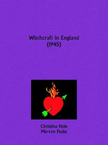 Witchcraft In England 1945 by Christina Hole