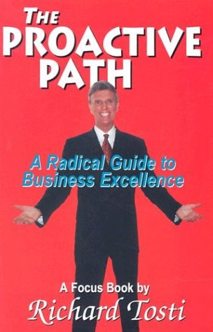 The Proactive Path: A Radical Guide to Business Excellence: A Focus Book
