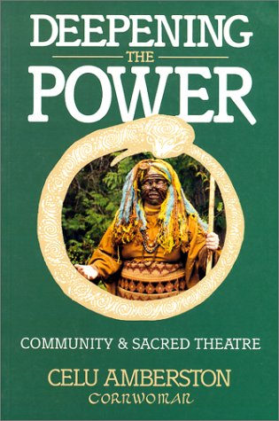 Deepening The Power: Community Ritual And Sacred Theatre