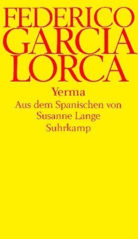 Yerma : tragisches Gedicht in drei Akten und sechs Bildern