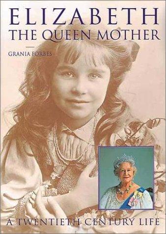 Elizabeth: The Queen Mother: A Twentieth Century Life