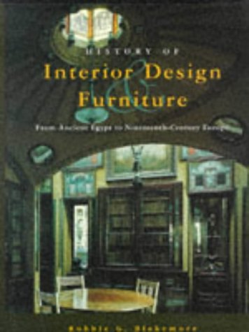 History of Interior Design & Furniture: From Ancient Egypt to  Nineteenth-Century Europe by Robbie G. Blakemore
